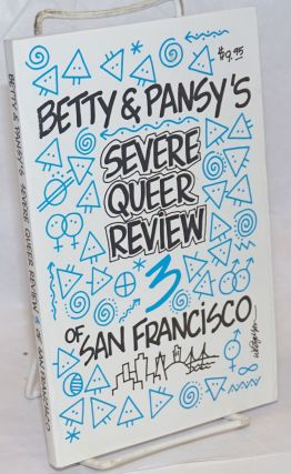 Betty & Pansy's Severe Queer Review of San Francisco, no. 3. Betty and Pansy