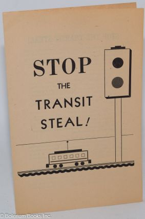 Stop the transit steal! Communist Party. Los Angeles County Committee