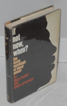 If not now, when; the many meanings of black power. Dora Pantell, Edwin Greenidge