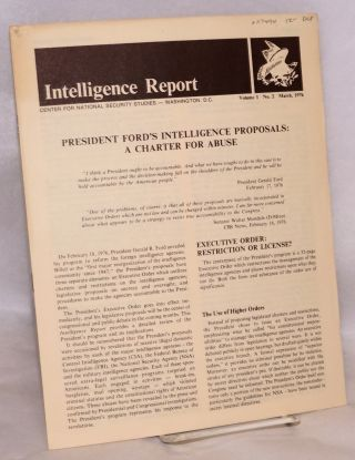 President Ford's intelligence proposals: a charter for abuse. Intelligence report volume 1 no. 2 March, 1976