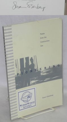 Pioneering; poems from the construction site. Susan Eisenberg