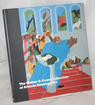 The Walter O. Evans collection of African-American art. Andrea D. Barnwell, Kirsten P. Buick...