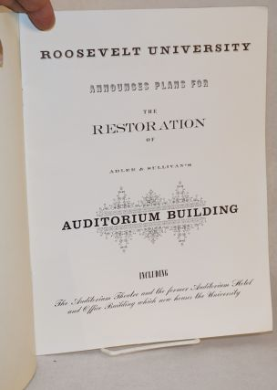Roosevelt University announces plans for the restoration of Adler and Sullivan's Auditorium Building including the Auditorium Theatre and the former Auditorium Hotel and Office Building which now houses the University