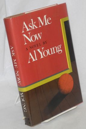 Ask me now. Al Young
