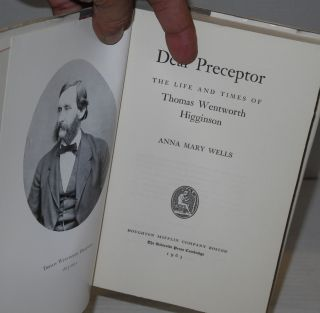 Dear Preceptor; the life and times of Thomas Wentworth Higginson