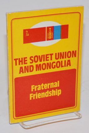 The Soviet Union and Mongolia: Fraternal friendship
