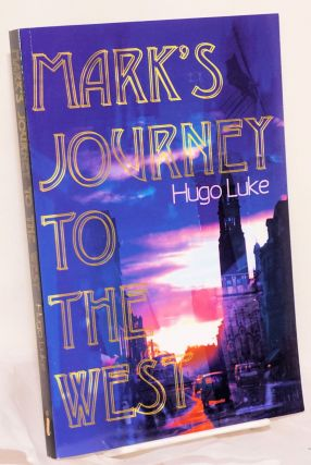 Mark's journey to the west. Hugo Luke