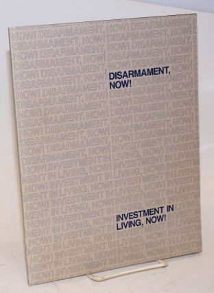 Disarmament now, Investment in living now! Jan Ralph, executive producer