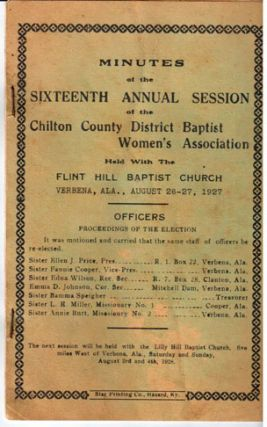 Minutes of the sixteenth annual session of the Chilton County District Baptist Women's Association; held with the Flint Hill Baptist Church, Verbena, Ala., August 26-27, 1927