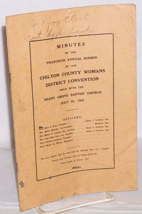 Minutes of the twentieth annual session of the Chilton County District Baptist Women's...