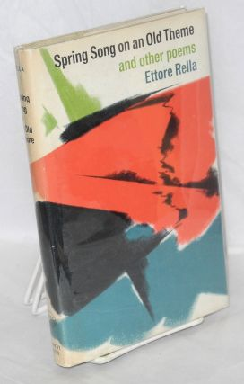 Spring song on an old theme, and other poems. Ettore Rella