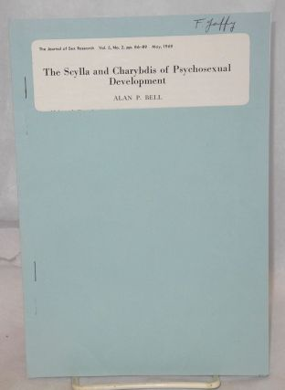 The Scylla and Charybdis of Psychosexual Development. Alan P. Bell
