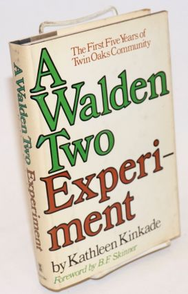 A Walden Two experiment; the first five years of Twin Oaks Community. Foreword by B.F. Skinner....