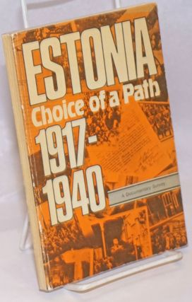 Estonia, choice of a path, 1917-1940, a documentary survey (abridged