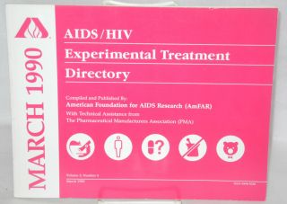 AIDS/HIV experimental treatment directory; vol. 3, #4, March 1990. comp American Foundation for AIDS Research.