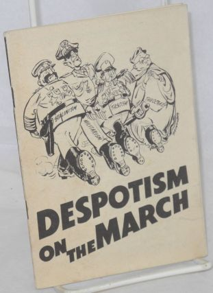 Despotism on the march. [cover title]. Arnold Petersen, cover, Steinhilber
