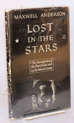 Lost in the stars; the dramatization of Alan Paton's 'Cry, the beloved country'. Maxwell...