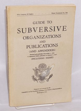 Guide to subversive organizations and publications (and appendixes). Revised and published...