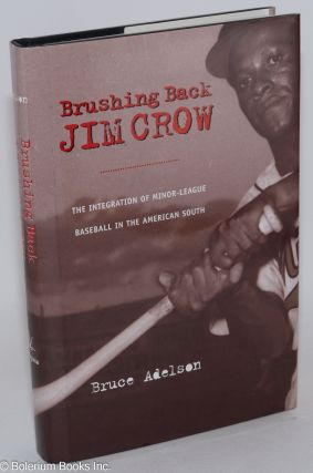 Brushing back jim crow; the integration of minor-league baseball in the American south. Bruce...