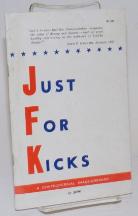 Just for kicks [JFK], a controversial image-breaker. Juno