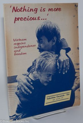 Indochina Chronicle; July - August 1975; Vietnam regains independence and freedom