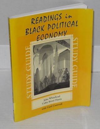 Readings in black political economy and Readings in black political economy study guide; foreword by Rev. Jesse L. Jackson. Sr.
