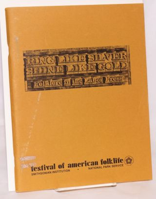Ring like silver, shine like gold: folklore in the labor press. Festival of American Folklife....