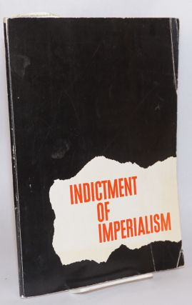 Indictment of imperialism. Commission for the Preparation of the International Meeting of...