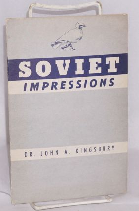 Soviet impressions after an interval of eighteen years 1932-1950. Dr. John A. Kingsbury
