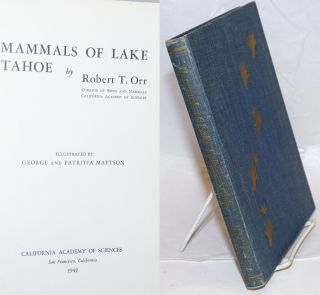 Mammals of Lake Tahoe. Robert T. Orr, George and Patritia Mattson, George, Patritia Mattson