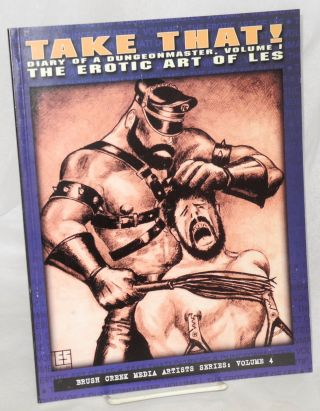 Take that! Diary of a dungeonmaster, the erotic art of LES. edited and LES, Joseph W. Bean, Peter...