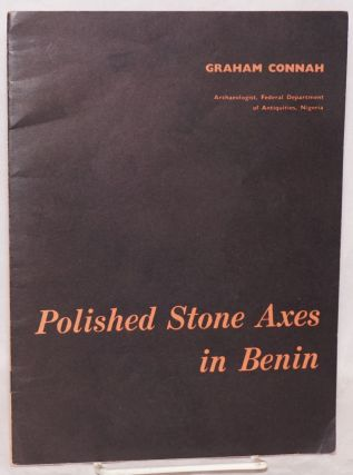 Polished Stone Axes in Benin. Graham Connah