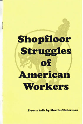 Shopfloor struggles of American workers, from a talk by Martin Glaberman