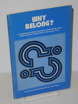 Why belong? A Conversation about cultural anthropology with James Peacock