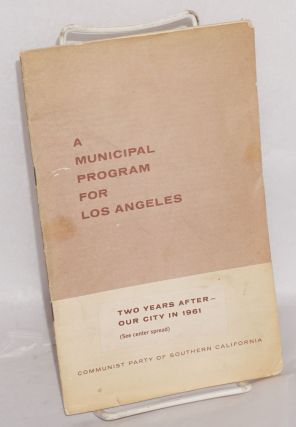 A Municipal Program for Los Angeles. Communist Party of Southern California