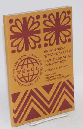 Eighth annual convention, March 5-10, 1974, ... Denver, Colorado. Teachers of English to Speakers...