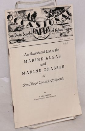 An Annotated List of the Marine Algae and Marine Grasses of San Diego County, California. E. Yale...
