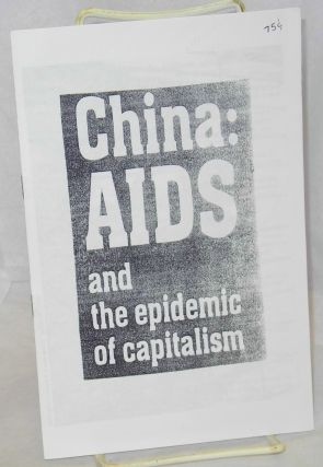China: AIDS and the epidemic of capitalism; reprinted from Revolutionary Worker #1116, August 26,...
