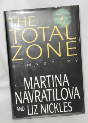 The total zone. Martina Navratilova, Liz Nickles