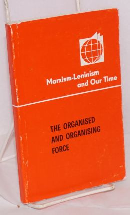 The organised and organising force