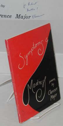 Symptoms & madness; poems. Clarence Major
