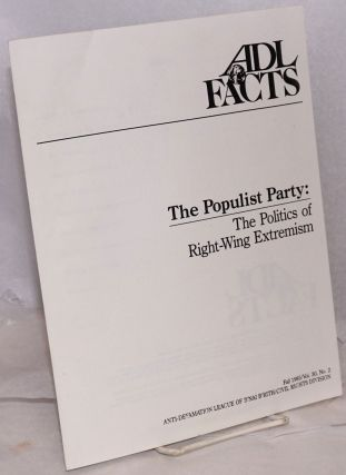 The Populist Party: the politics of right-wing extremism. Alan M. Schwartz