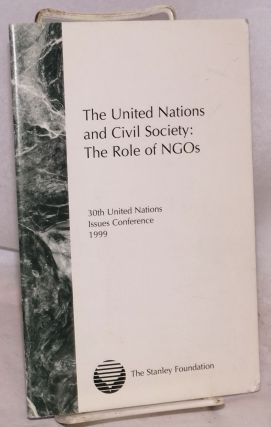 The United Nations and civil society: the role of NGOs, 30th United Nations Issues Conference 1999