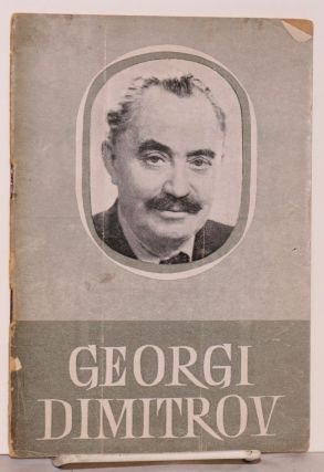 Georgi Dimitrov a short biographical note