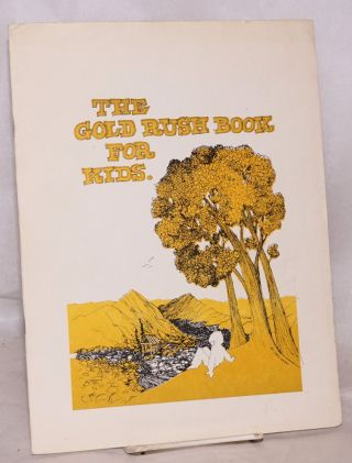The Gold Rush Book for Kids. Carol Mathis, writer and