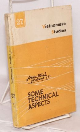 Vietnamese studies: no. 27: Agricultural problems (3): some technical aspects