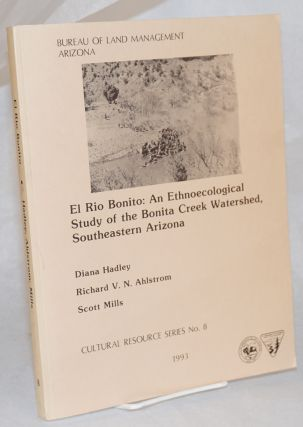 El Rio Bonito: an ethnoecological study of the Bonita Creek Watershed, Southeastern Arizona....