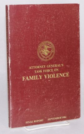 Attorney General's Task Force on Family Violence; final report, September 1984