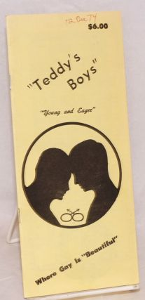 """Teddy's Boys"" ""young and eager"", where gay is ""beautiful"" [brochure"