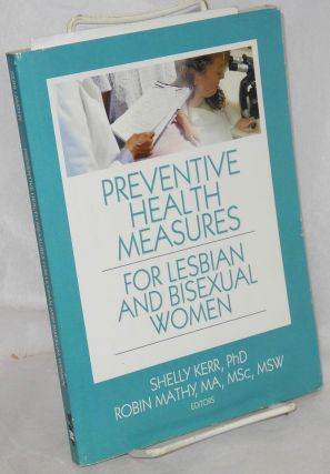 Preventive health measures for lesbian and bisexual women. Shelly Kerr, Robin Mathy